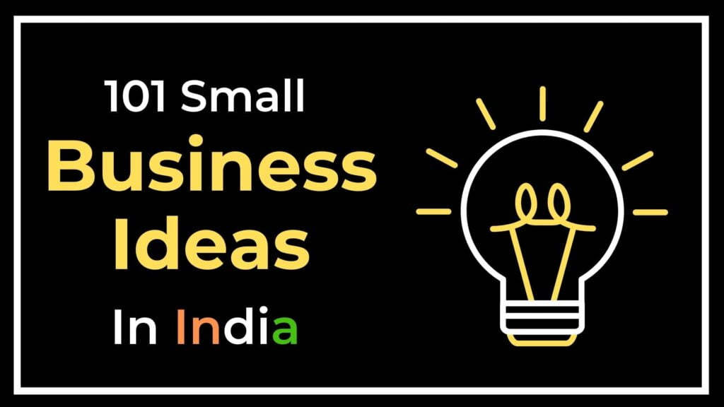 101 Business Ideas In India